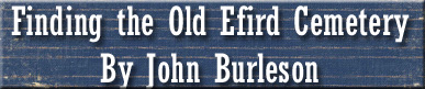 Finding the Old Efird Cemetery by John Burleson
